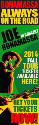 Bonamassa Always on the Road. Joe Bonamassa in concert. 2014 Fall tickets available here! Get your tickets now!