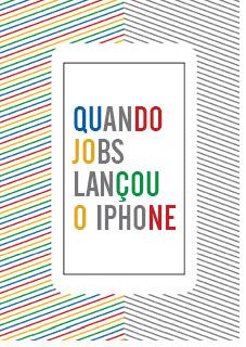 Quando Jobs LanÇou o iPhone
